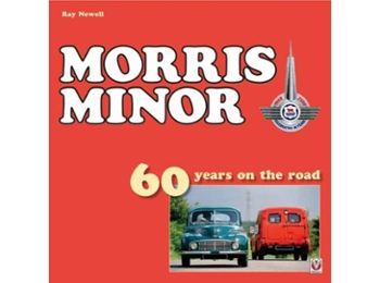 Morris Minor: 60 Years On The Road By R Newell